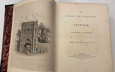 GAGE (John) The History and Antiquities of Suffolk, Thingoe Hundred, 1838, thick 4to, 1st edition