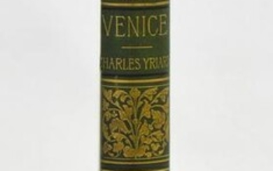 Yriarte, Charles. Venice: It's History, Art, Industries