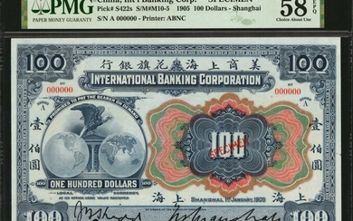(t) CHINA--FOREIGN BANKS. International Banking Corporation. 100 Dollars, 1905. P-S422s. Specimen. PMG Choice About Uncirculated 58 EPQ.